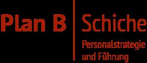 Plan B. Schiche - Personalstrategie & Führung