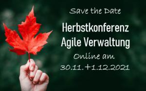 Eine Hand hält ein rotes Ahornblatt hoch; Text: Save the Date Herbstkonferenz Agile Verwaltung Online am 30.11. + 1.12.2021, weitere Infos folgen